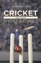 Cricket and other short stories ebook by Mary Brooks