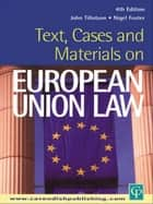 Text, Cases and Materials on European Union Law ebook by John Tillotson,Nigel Foster