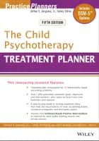 The Child Psychotherapy Treatment Planner ebook by Arthur E. Jongsma Jr.,L. Mark Peterson,William P. McInnis,Timothy J. Bruce