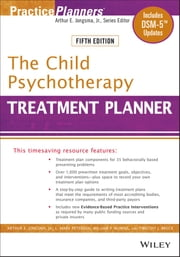 The Child Psychotherapy Treatment Planner - Includes DSM-5 Updates ebook by Arthur E. Jongsma Jr.,L. Mark Peterson,William P. McInnis,Timothy J. Bruce