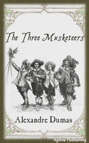 The Three Musketeers (Illustrated + Audiobook Download Link + Active TOC) ebook by Alexandre Dumas