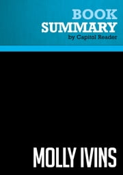 Summary of Molly Ivins: A Rebel Life - Bill Minutaglio and W. Michael Smith ebook by Capitol Reader