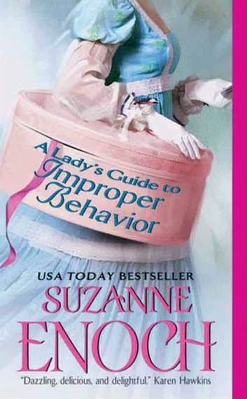 A Lady's Guide to Improper Behavior ebook by Suzanne Enoch