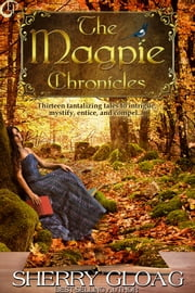 The Magpie Chronicles ebook by Sherry Gloag