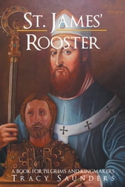 ST. JAMES' ROOSTER ebook by Tracy Saunders