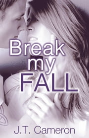 Break My Fall (New Adult Romance) ebook by Kate Dawes