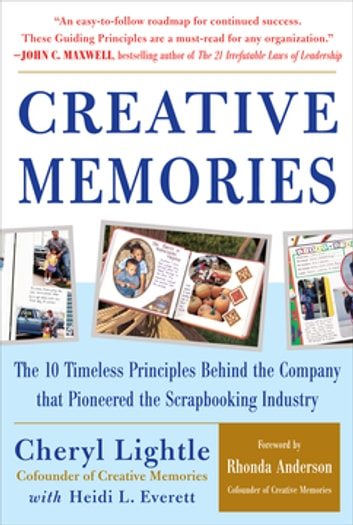 Creative memories the 10 timeless principles behind the company creative memories the 10 timeless principles behind the company that pioneered the scrapbooking industry ebook fandeluxe Image collections