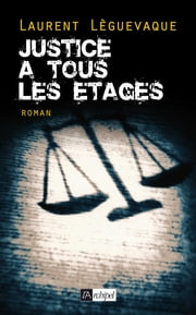 Justice à tous les étages ebook by Laurent Leguèvaque
