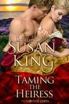 Taming the Heiress (The Scottish Lairds Series, Book 1) ebook by
