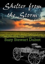 Shelter from the Storm ebook by Suzy Stewart Dubot