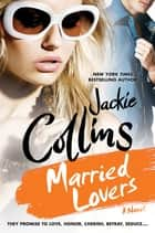 Married Lovers ebook by Jackie Collins