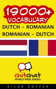 19000+ Vocabulary Dutch - Romanian ebook by Gilad Soffer
