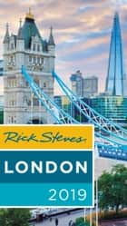 Rick Steves London 2019 ebook by Rick Steves, Gene Openshaw