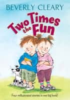 Two Times the Fun ebook by Beverly Cleary, Carol Thompson