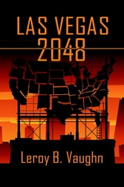 Las Vegas 2048 ebook by Leroy B. Vaughn