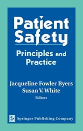 Patient Safety - Principles and Practice ebook by