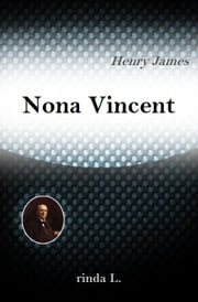 Nona Vincent ebook by Henry James