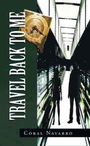 Travel Back to Me ebook by Coral Navarro