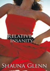 Relative Insanity ebook by Shauna Glenn