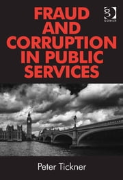 Fraud and Corruption in Public Services ebook by Mr Peter Tickner