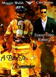 A Bite to Remember Eternal Flames Maddox 2 ebook by Cree Storm, Maggie Walsh