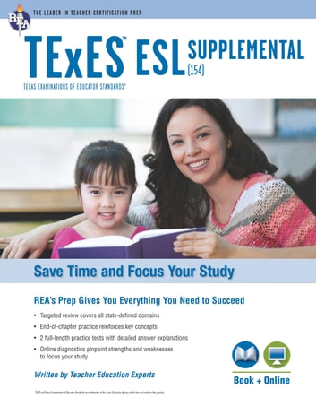 Texas TExES ESL Supplemental (154) Book + Online ebook by Jacalyn Mahler, M.A.,Beatrice Mendez Newman, PhD,Sharon Alverson, B.A.,Loree DeLys Evans, M.A.