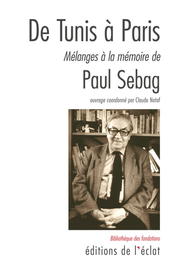 De Tunis à Paris - Mélanges à la mémoire de Paul Sebag ebook by Claude NATAF
