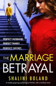 The Marriage Betrayal - A totally gripping and heart-stopping psychological thriller full of twists ebook by Shalini Boland