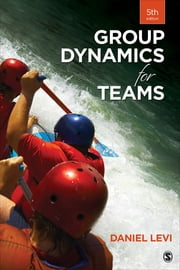 Group Dynamics for Teams ebook by Daniel Levi