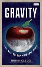 Gravity ebook by Brian Clegg