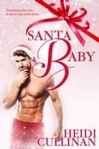 Santa Baby - Minnesota Christmas, #4 ebook by Heidi Cullinan