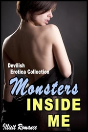 Monsters Inside of Me: Devlish Erotica Collection ebook by Illicit Romance