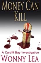 Money Can Kill - The DCI Phelps Series ebook by Wonny Lea