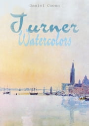 Turner - Watercolors ebook by Daniel Coenn