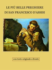 Le più belle preghiere di San Francesco d'Assisi ebook by Francesco d'Assisi