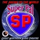 Super Pal - The Saving of the World audiobook by