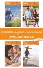 Harlequin Superromance April 2017 Box Set - Plain Refuge\Boss Meets Her Match\The Baby Arrangement\The Soldier's Forever Family ebook by Janice Kay Johnson, Janet Lee Nye, Lisa Dyson,...