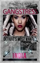 Gangstress (David Weaver Presents) ebook by India