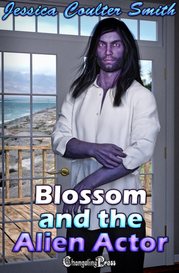 Blossom and the Alien Actor ebook by Jessica Coulter Smith