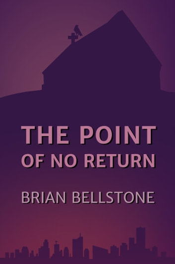 The Point of No Return ebook by Brian Bellstone