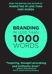 Branding In Less Than 1000 Words ebook by Rob Burns