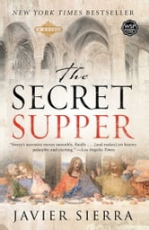 The Secret Supper - A Novel ebook by Javier Sierra