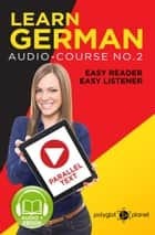 Learn German | Easy Reader | Easy Listener | Parallel Text Audio Course No. 2 - German Easy Reader | Easy Listener, #2 ebook by