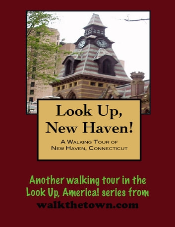 A Walking Tour of New Haven, Connecticut ebook by Doug Gelbert
