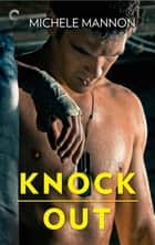 Knock Out ebook by Michele Mannon