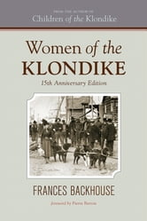 Women of the Klondike - The 15Th Anniversary Edition ebook by Frances Backhouse