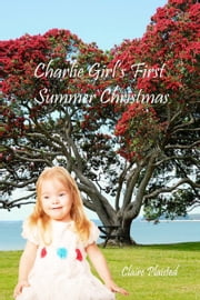 Charlie Girl's First Summer Christmas ebook by Claire Plaisted