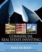 Commercial Real Estate Investing ebook by Dolf de Roos