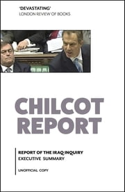 Chilcot Report - Executive Summary ebook by Chilcot Sir John