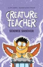 Creature Teacher Science Shocker ebook by Sam Watkins, David O'Connell